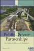 Public-Private Partnerships: Case Studies on Infrastructure Development ASCE