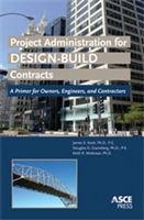 Project Administration for Design-Build Contracts: A Primer for Owners, Engineers, and Contractors