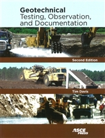 Geotechnical Testing, Observation, and Documentation, 2nd Edition ASCE Tim Davis