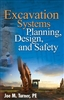 Excavation Systems Planning, Design, and Safety Joe M Turner