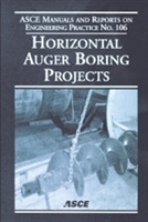 Horizontal Auger Boring Projects ASCE MOP No. 106