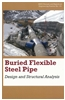 Buried Flexible Steel Pipe: Design and Structure Analysis ASCE