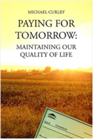 Paying for Tomorrow: Maintaining Our Quality of Life Michael Curley