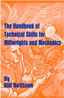 The Handbook of Technical Skills for Millwrights & Mechanics  #MW1