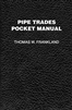 Pipe Trades Pocket Manual  #PBB4