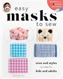 Easy Masks To Sew Book: and Styles to Make for Kids and Adults