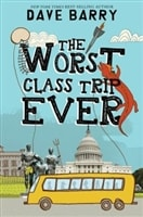 Worst Class Trip Ever by Dave Barry