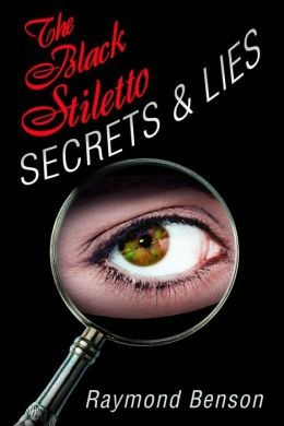 The Black Stiletto: Secrets & Lies by Raymond Benson