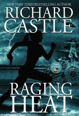 Raging Heat by Richard Castle