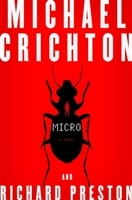 Micro by Michael Crichton and Richard Preston