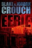 Eerie by Blake Crouch & Jordan Crouch