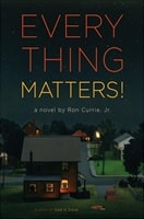 Everything Matters! by Ron Currie, Jr.