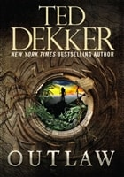 Outlaw by Ted Dekkers