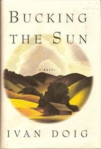 Bucking the Sun by Ivan Doig
