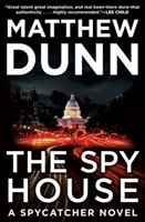The Spy House by Matthew Dunn