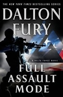 Full Assault Mode by Dalton Fury