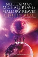 Eternity's Wheel by Neil Gaiman, Michael Reaves, and Mallory Reaves