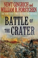Battle of the Crater by Newt Gingrich and William R. Forstchen