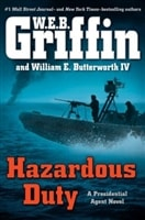 Hazardous Duty by W.E.B. Griffin and William E. Butterworth