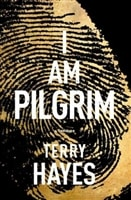I Am Pilgram by Terry Hayes