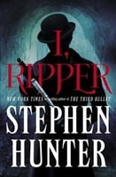 I, Ripper by Stephen Hunter