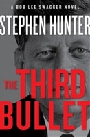 Third Bullet by Stephen Hunter