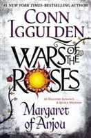 War of the Roses: Margaret of Anjou by Conn Iggulden