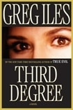 Third Degree by Greg Iles