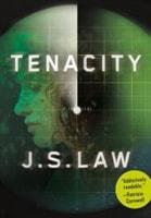 Tenacity by J.S. Law