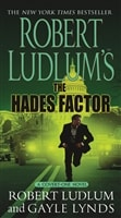 The Hades Factor by Robert Ludlum and Gayle Lynds