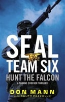 Seal Team Six: Hunt the Falcon by Don Mann and Ralph Pezzullo