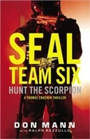 Seal Team Six: Hunt the Scorpion by Don Mann and Ralph Pezzullo