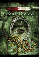 The River of Souls by Robert McCammon