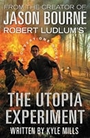 Robert Ludlum's Utopia Experiment by Kyle Mills