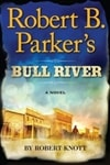 Knott, Robert (as Parker, Robert B.) - Bull River (Signed, 1st)