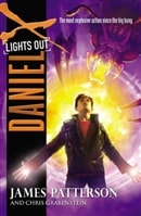 Daniel X: Lights Out by James Patterson and Chris Grabenstein