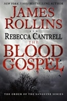 The Blood Gospel by James Rollins and Rebecca Cantrell