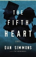 The Fifth Heart: A Sherlock Holmes Novel by Dan Simmons