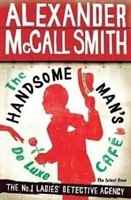 The Handsome Man's Deluxe Cafe by Alexander McCall Smith