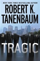 Tragic by Robert K. Tanenbaum