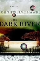Dark River by John Twelve Hawks
