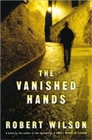 The Vanished Hands by Robert Wilson
