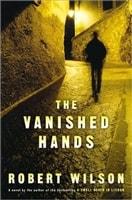 The Vanished Hands by Robert Wilson
