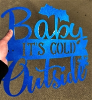 Baby It's Cold Outside Metal Sign