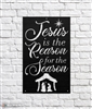 Jesus is the Reason Metal Sign
