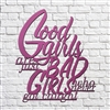 Good Girls Are Just Bad Girls Who Never Got Caught