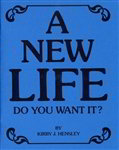 A New Life--Do You Want It?