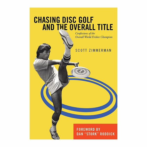 Chasing Disc Golf and the Overall Title: Confessions of the Overall World Frisbee® Champion