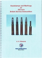 """Headstamps and Markings on British .303 inch Service Ammunition. Edwards 2nd edn"