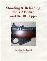 Shooting and Reloading the 303 British and the 303 Epps. Redgwell